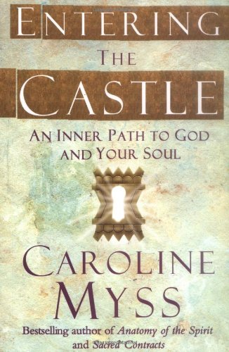 9781847370730: Entering the Castle: An Inner Path to God and Your Soul