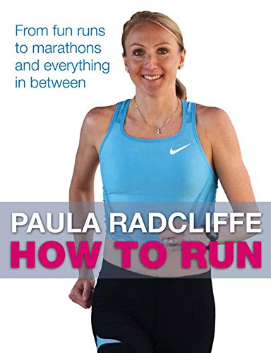 9781847370747: How to Run: All You Need to Know About Fun Runs, Marathons and Everything in Between