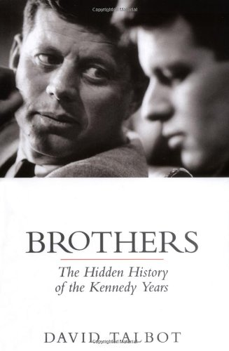 9781847370822: Brothers: The Hidden History of the Kennedy Years