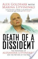 9781847370914: Death of a Dissident: The Poisoning of Alexander Litvinenko and the Return of the KGB
