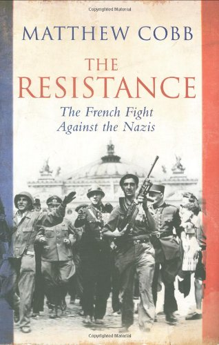 9781847371232: The Resistance - the French Fight Against the Nazis
