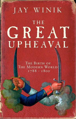 9781847371430: The Great Upheaval: The Birth of the Modern World, 1788-1800