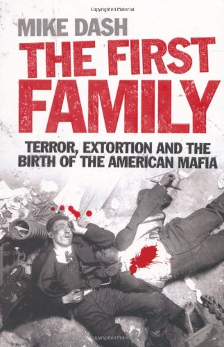 9781847371737: The First Family: Terror, Extortion and the Birth of the American Mafia