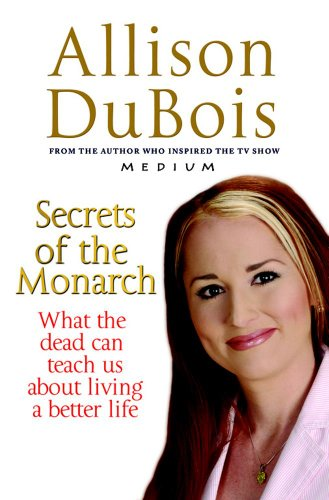 9781847371836: Secrets of the Monarch: What the Dead Can Teach Us About Living a Better Life