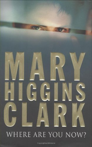 Where Are You Now? (9781847371898) by mary-higgins-clark