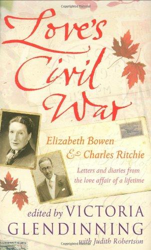 9781847372130: Love's Civil War: Elizabeth Bowen and Charles Ritchie