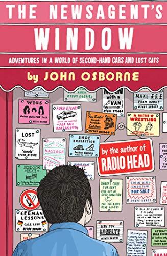 The Newsagents Window: Adventures in a World: Osborne, John