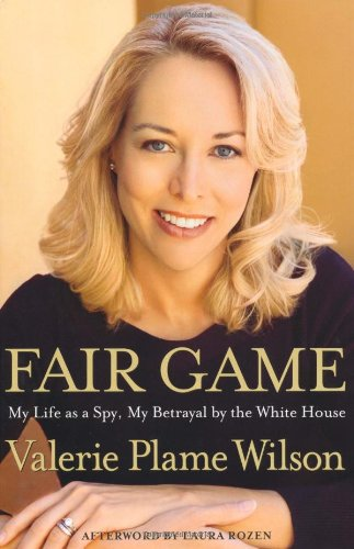 9781847372338: Fair Game: My Life as a Spy, My Betrayal by the White House