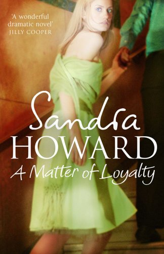 A Matter of Loyalty: Sandra Howard