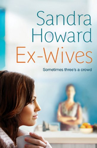 Ex-Wives: Sometimes Three's a Crowd: Sandra Howard