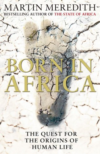 9781847372444: Born in Africa: The Quest for the Origins of Humankind