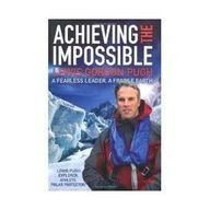 9781847372628: Achieving the Impossible: A Fearless Hero, a Fragile Earth