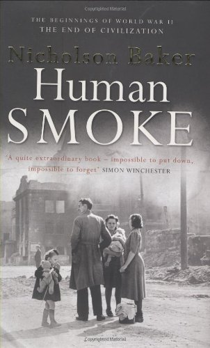 9781847372741: Human Smoke: The Beginnings of World War II, the End of Civilization