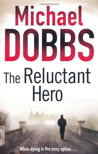 The Reluctant Hero (1847372864) by Michael Dobbs