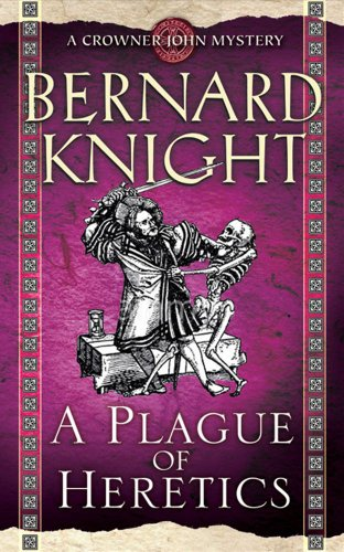 9781847372963: A Plague of Heretics (A Crowner John Mystery)