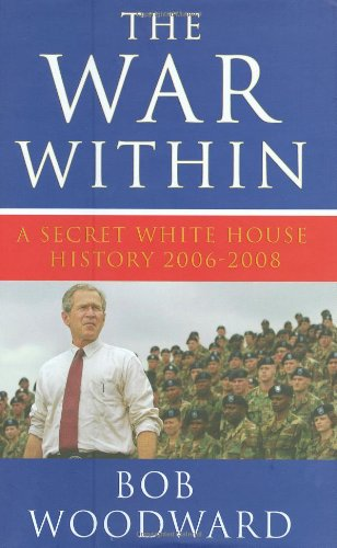 9781847373212: The War Within, A Secret White House History 2006-2008