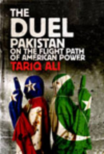 9781847373632: The Duel: Pakistan on the Flight Path of American Power
