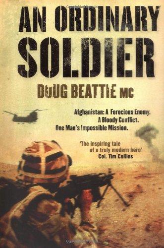 An Ordinary Soldier: Afghanistan: A Ferocious Enemy.: Doug Beattie