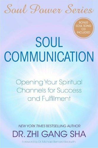 Soul Communication Opening Your Spiritual Channels for Success & Fulfillment: Sha, Zhi Gang