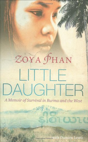 9781847374202: Little Daughter: A Memoir of Survival in Burma and the West