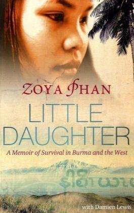 9781847374219: Little Daughter: A Memoir of Survival in Burma and the West