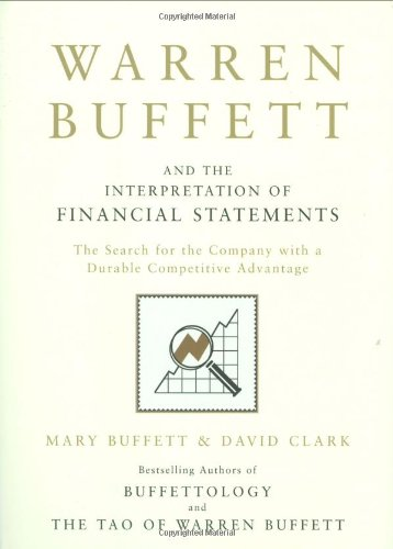 9781847374370: Warren Buffett and the Interpretation of Financial Statements: The Search for the Company with a Durable Competitive Advantage