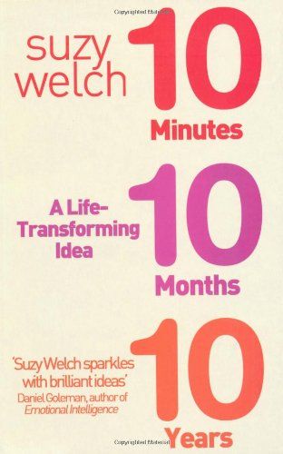 9781847374394: 10-10-10 : 10 Minutes, 10 Months, 10 Years - A Life-Transforming Idea