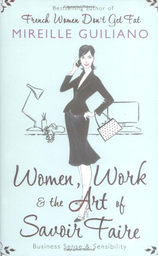 9781847374400: Women, Work, and the Art of Savoir Faire: Business Sense & Sensibility