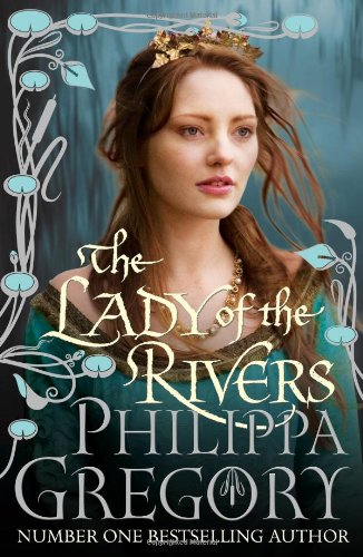 9781847374592: The Lady of the Rivers (COUSINS' WAR)