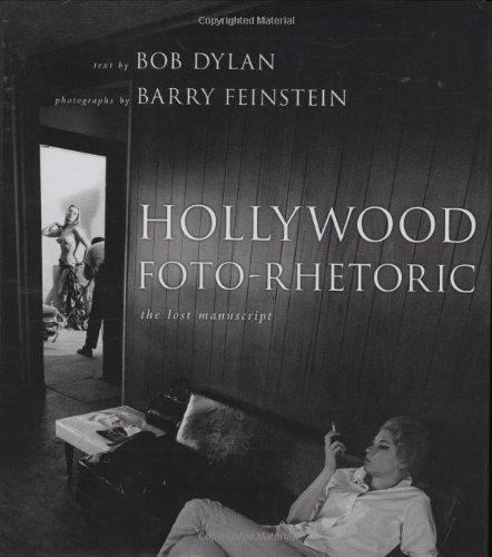 Hollywood Foto-Rhetoric: The Lost Manuscript: Bob Dylan