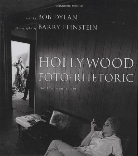 Hollywood Foto-Rhetoric: The Lost Manuscript: Bob Dylan
