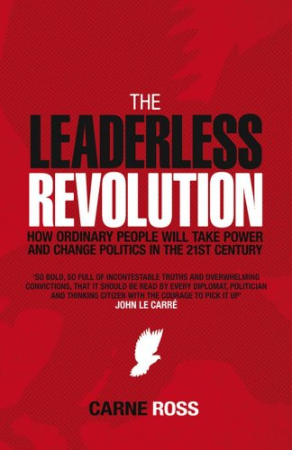 9781847375346: The Leaderless Revolution: How Ordinary People Can Take Power and Change Politics in the 21st Century