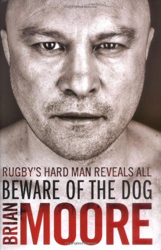 9781847375544: Beware of the Dog: Rugby's Hard Man Reveals All