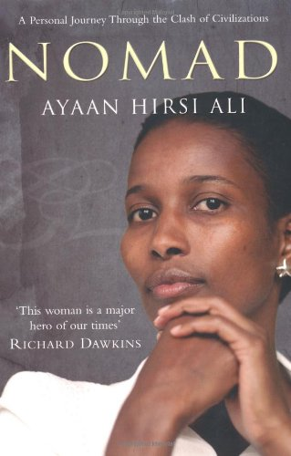 Nomad: A Personal Journey Through the Clash of Civilizations: Hirsi Ali, Ayaan