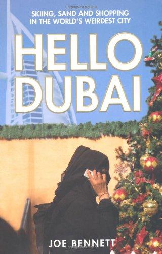 9781847376749: Hello Dubai: Skiing, Sand and Shopping in the World's Weirdest City