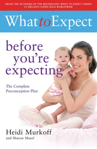 9781847377050: What to Expect: Before You're Expecting