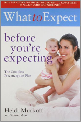 9781847377067: What to Expect Before You're Expecting
