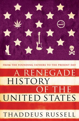 9781847377081: Renegade History of the United States