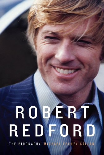 Robert Redford: The Biography: Callan, Michael Feeney