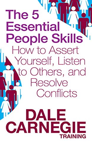9781847377647: The 5 Essential People Skills: How to Assert Yourself, Listen to Others, and Resolve Conflicts
