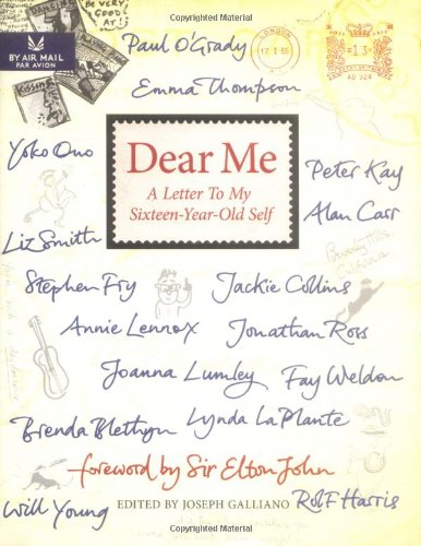 Dear Me: A Letter to My Sixteen-Year-Old Self: Galliano, Joseph - VARIOUS AUTHORS