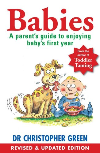 9781847377791: Babies: A Parent's Guide To Enjoying Baby's First Year