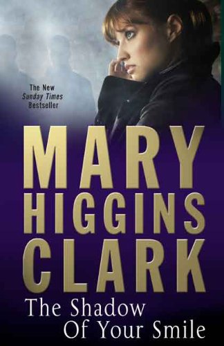 The Shadow of Your Smile (1847377874) by Mary Higgins Clark
