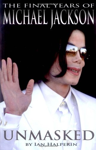 9781847377951: Unmasked: The Final Years of Michael Jackson