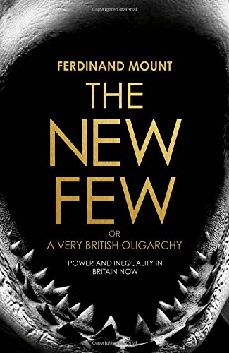 9781847378002: The New Few: Or a Very British Oligarchy