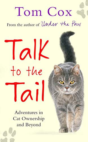 9781847378170: Talk to the Tail: Adventures in Cat Ownership and Beyond