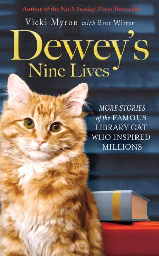 9781847378576: Dewey's Nine Lives: The Legacy of the Small-Town Library Cat Who Inspired Millions