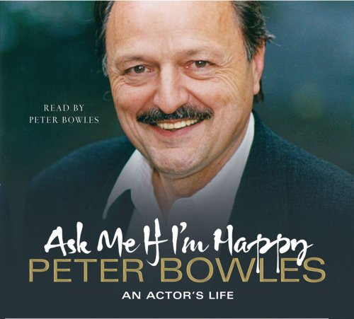 9781847379498: Ask Me if I'm Happy: An Actor's Life