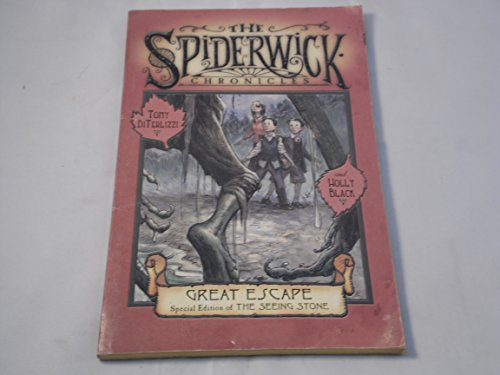 THE SPIDERWICK CHRONICLES: GREAT ESCAPE SPECIAL EDITION OF THE SEEING STONE.: Tony Diterlizzi, ...