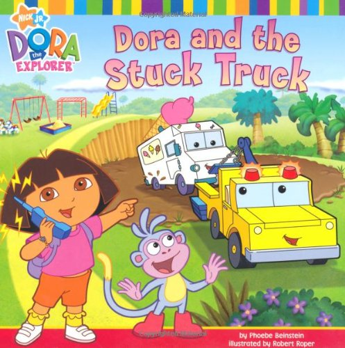 9781847381927: Dora and the Stuck Truck (Dora the Explorer)